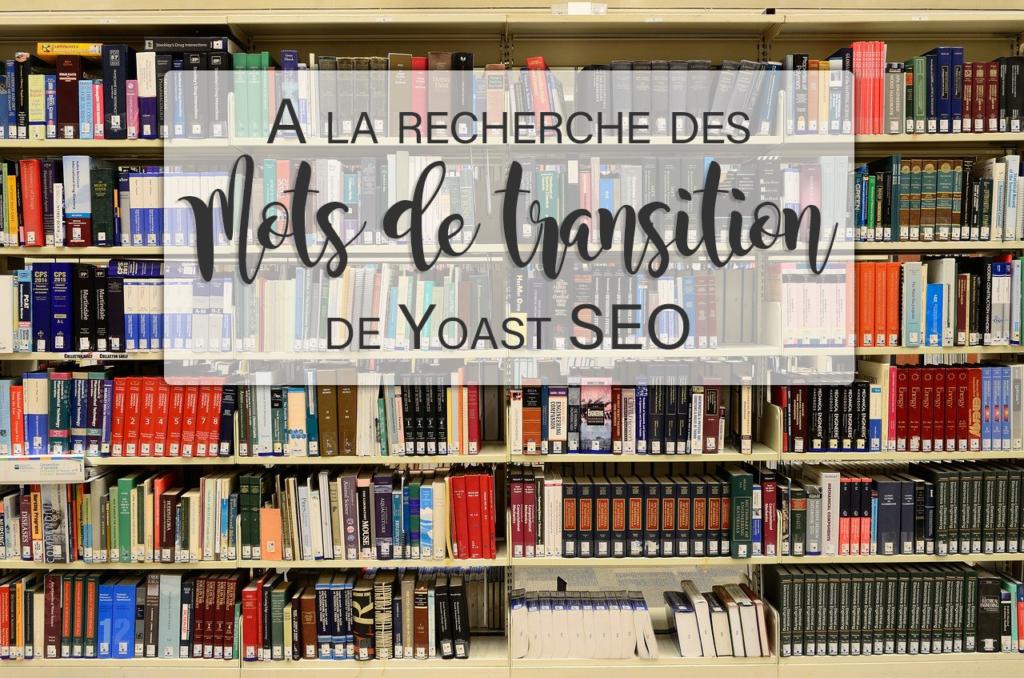 Difficile de trouver les expressions et mots de transition de Yoast SEO