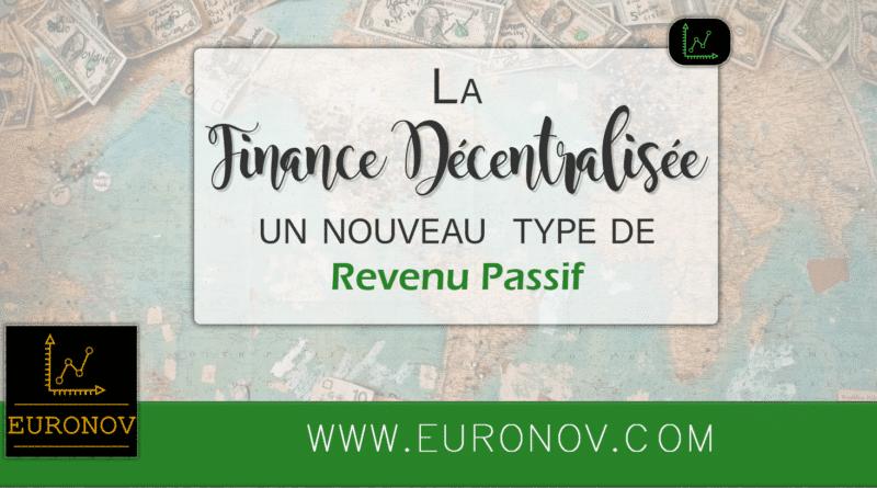 La finance décentralisée, un nouveau  revenu passif pour 2021